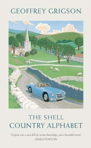 The Shell Country Alphabet: The Classic Guide to the British Countryside  by  Geoffrey Grigson