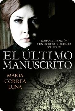 El último manuscrito.  by  María Correa Luna