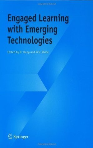 Engaged Learning with Emerging Technologies D. Hung