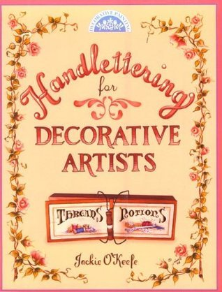 Handlettering for Decorative Artists  by  Jackie OKeefe
