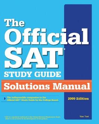 Official SAT Study Guide Solutions Manual: 2007-2008 Edition Van Tsai