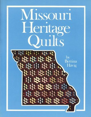 Missouri Heritage Quilts  by  Bettina Havig