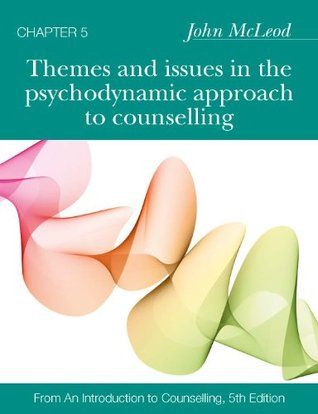 Chap: Themes And Issues In The Psychodynamic Approach To Counselling  by  John McLeod
