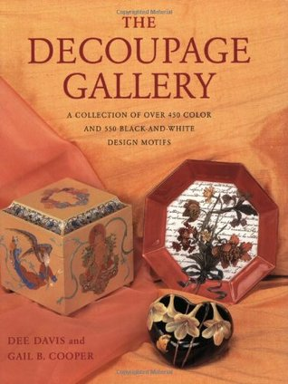 The Decoupage Gallery: A Collection of Over 450 Color  and 550 Black-and-White Design Motifs Dee   Davis