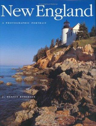 New England: A Photographic Portrait J. Dennis Robinson