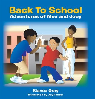 Back to School: Adventures of Alex and Joey Bianca Gray