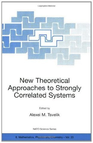 New Theoretical Approaches to Strongly Correlated Systems Alexei M. Tsvelik
