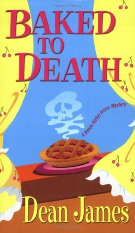 Baked To Death (Simon Kirby-Jones Mysteries #4)  by  Dean A James
