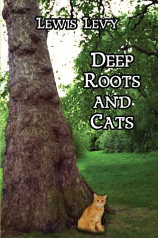 Deep Roots and Cats  by  Lewis Levy