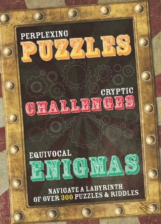 Puzzles, Challenges And Riddles  by  Parragon Publishing