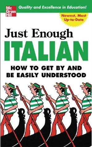 Just Enough Italian (Just Enough Phrasebook Series)  by  D.L. Ellis