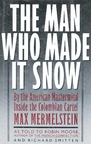 The Man Who Made It Snow Max Mermelstein