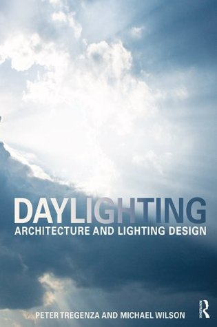 Daylighting: Architecture and Lighting Design  by  Peter Tregenza