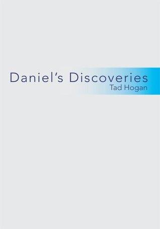 Daniels Discoveries Tad Hogan