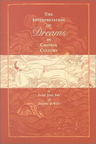 Interpretation Of Dreams In Chinese Culture  by  Zhang Juwen