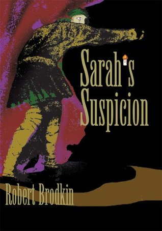 Sarahs Suspicion  by  Robert Brodkin