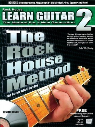 Rock House Method: Learn Guitar 2: An Easy-to-follow Guide to Intermediate Guitar Playing John McCarthy