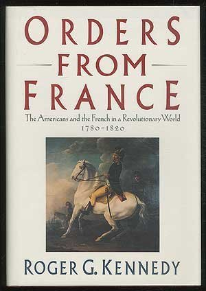 Orders from France  by  Roger G. Kennedy