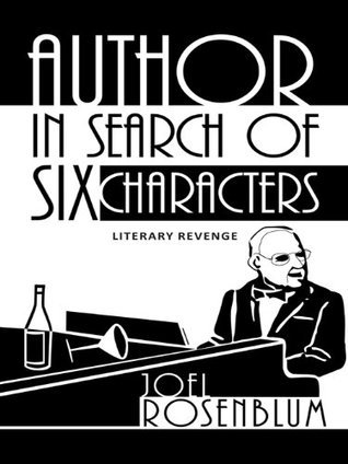 Author In Search Of Six Characters Joel Rosenblum
