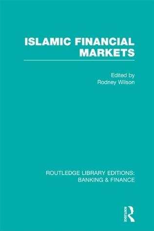 Islamic Financial Markets (RLE Banking & Finance) Rodney Wilson