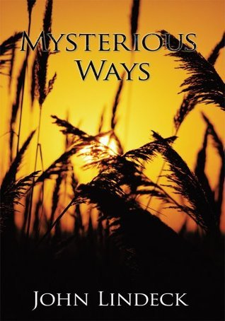 Mysterious Ways  by  John Lindeck