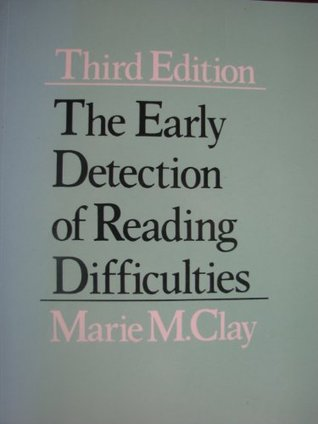 The early detection of reading difficulties Marie M. Clay