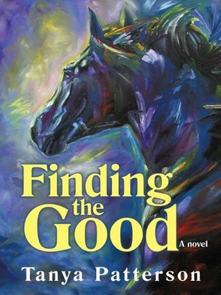 Finding the Good Tanya Patterson