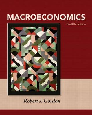 Macroeconomics (12th Edition)  by  Robert J. Gordon