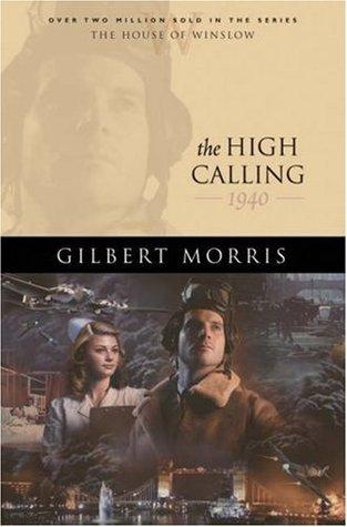 The High Calling: 1940 Gilbert Morris