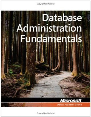 Exam 98-364 MTA Database Administration Fundamentals  by  MOAC (Microsoft Official Academic Course)