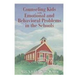 Counseling Kids with Emotional and Behavioral Problems in the Schools  by  Mary N. Cook