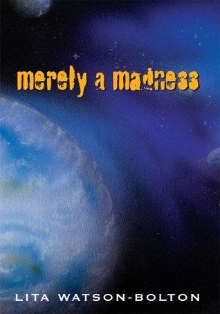 Merely A Madness Lita Watson-Bolton