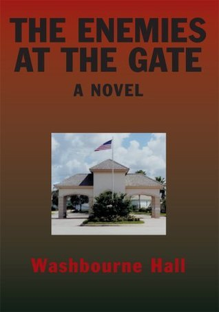 The Enemies at the Gate  by  Washbourne Hall