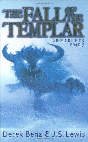 Grey Griffins #3: Fall of the Templar Derek Benz