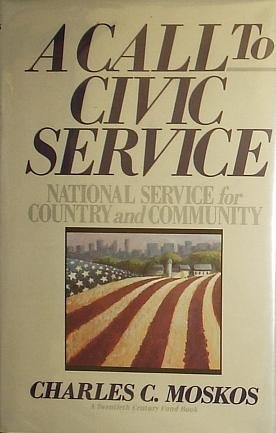 A Call to Civic Service: National Service for Country and Community  by  Charles C. Moskos