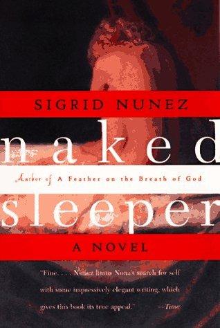 Naked Sleeper: A Novel Sigrid Nunez