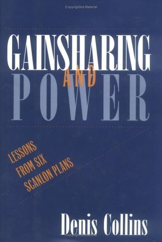 Gainsharing and Power  by  Denis Collins