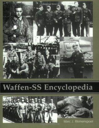 Waffen-SS Encyclopedia  by  Marc J. Rikmenspoel