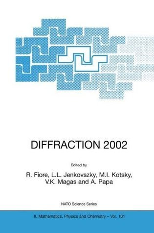 DIFFRACTION 2002: Interpretation of the New Diffractive Phenomena in Quantum Chromodynamics and in the S-Matrix Theory (Nato Science Series II: (closed))  by  R. Fiore