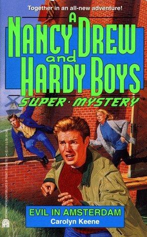 Evil in Amsterdam (Nancy Drew and the Hardy Boys: Super Mystery, #17) Carolyn Keene