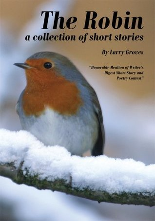 The Robin:a collection of short stories Larry Groves