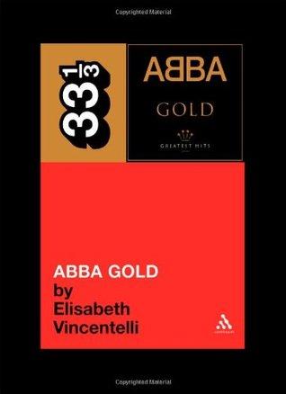 Abbas Abba Gold (Thirty Three and a Third series) Elisabeth Vincentelli