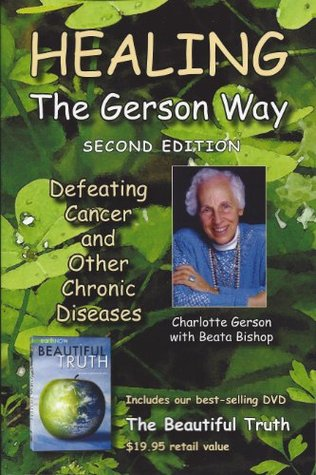 Healing the Gerson Way + The Beautiful Truth DVD Combination Pak  by  Charlotte Gerson