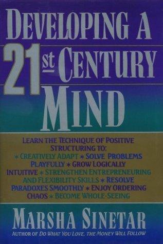 Developing a 21St-Century Mind  by  Marsha Sinetar