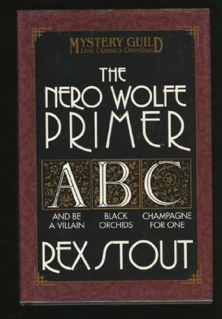 The Nero Wolfe Primer  by  Rex Stout