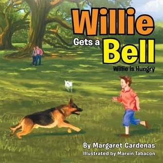 Willie Gets a Bell: Willie is Hungry  by  Margaret Cardenas