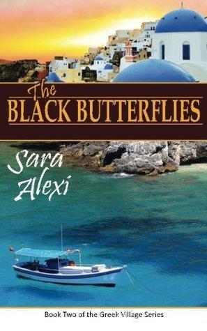 Black Butterflies: The Greek Village Series: 2  by  Sara Alexi