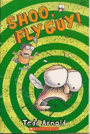 Shoo, Fly Guy! (Fly Guy, #3) Tedd Arnold