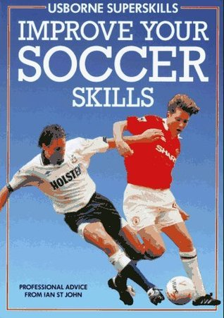 Improve Your Soccer Skills  by  Paula Woods