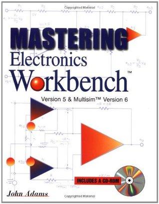 Mastering Electronics Workbench  by  John Adams